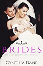 The Billion Dollar Wedding: Brides: Billionaire Romance