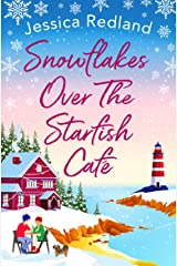 Snowflakes Over The Starfish Café: The BRAND NEW winter release from bestseller Jessica Redland for 2021 Kindle Edition