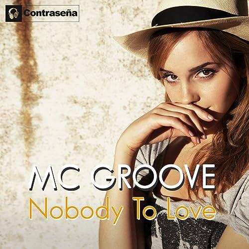 Nobody to Love (Bombcrash Remix) by MC Groove on Amazon