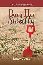 BURY HER SWEETLY: A Blair Emerson Novel