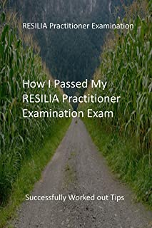 How I Passed My RESILIA Practitioner Examination Exam: Successfully Worked out Tips