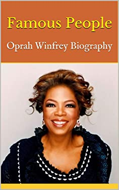 Famous People: Oprah Winfrey Biography