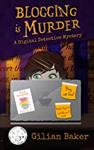 Blogging is Murder (A Digital Detective Mystery Book 1)