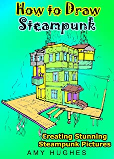 How to draw steampunk: Creating stunning steampunk pictures