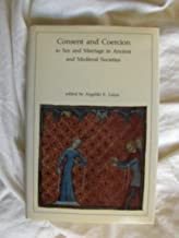 Consent and Coercion to Sex and Marriage in Ancient and Medieval Societies (Dumbarton Oaks Research Library & Collection)