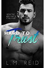 Hard to Trust (Hard to Love) Kindle Edition