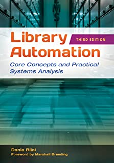 Library Automation: Core Concepts and Practical Systems Analysis, 3rd Edition