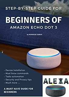 Step-by-step guide for beginners of Amazon Echo Dot (3rd Generation): A step-by-step approach with screenshots and recommendations