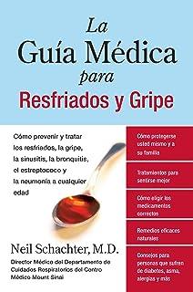 La Guia Medica para Resfriados y Gripe: Como prevenir y tratar los resfriados, la gripe, la sinusitis, la bronquitis, el e...