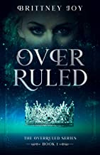OverRuled: Young Adult Fantasy (The Over Ruled Series Book 1)