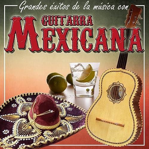 Grandes Éxitos de la Música Con Guitarra Mexicana de Salvador ...