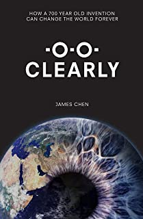 Clearly: How a 700-year old invention can change the world for ever