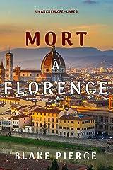 Mort à Florence (Un an en Europe – Livre 2) Format Kindle