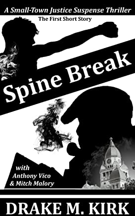 Mystery: Spine Break: The First Short Story (a gripping fist-fight action detective series) A Small-Town Justice Suspense Thriller: An Anthony Vico & Mitch Malory Small-Town Justice Suspense Thriller