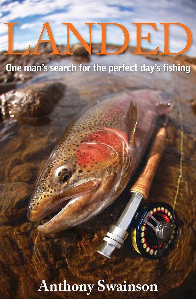 買う独占立ち寄るLanded (One Man's Search for the Perfect Day's Fishing Book 5) (English Edition)