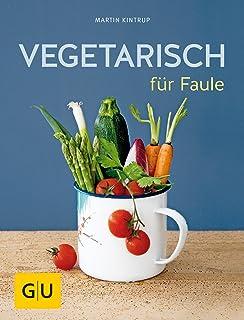 Vegetarisch für Faule (Jeden-Tag-Küche)