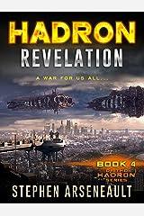 HADRON Revelation: (Book 4) Kindle Edition