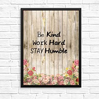 X-Finhao Be Kind Work Hard Stay Humble Inspirational Quote Art Paint Poster Positive Motivational Wall Art Fun Office Wall Decor Wood Pattern with Flowers 12x10in