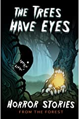 The Trees Have Eyes: Horror Stories From The Forest (Haunted Library) Kindle Edition