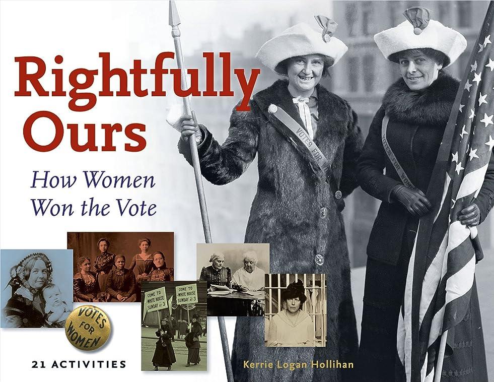 クラッシュツイン推論Rightfully Ours: How Women Won the Vote, 21 Activities (For Kids series) (English Edition)