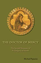 The Doctor of Mercy: The Sacred Treasures of St. Gregory of Narek
