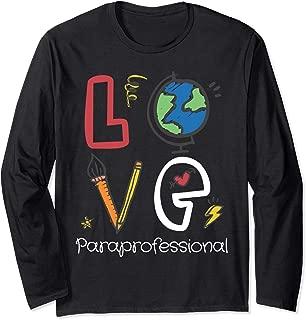 Teacher Love Paraprofessional Gift Design Idea Long Sleeve T-Shirt