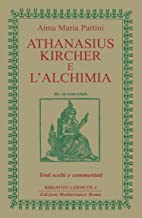 Athanasius Kircher e l'Alchimia: Testi scelti e commentati (Italian Edition)