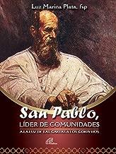 San Pablo, líder de comunidades: A la luz de la cartas de los Corintios (Spanish Edition)