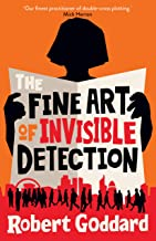 The Fine Art of Invisible Detection: An intricately crafted thriller from 'the best literary storyteller in Britain'
