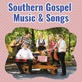 Southern Gospel Music & Songs