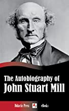 The Autobiography of John Stuart Mill (Illustrated)