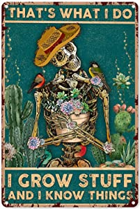 Retro Tin Signs Vintage That's What I Do I Grow Stuff and I Know Things Skeleton Cactus Garden Metal Sign Decor Tin Aluminum Sign Wall Art Metal Poster for Kitchen Home Outside Farm Garden Garage Outdoor 12x8 inch