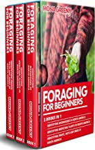 Foraging For Beginners: 3 books in 1 : Identifying Mushrooms in North America + Identifying Medicinal Plants in North Amer...