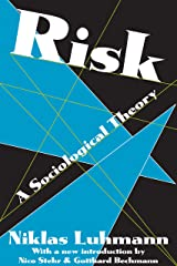 Risk: A Sociological Theory (Communication and Social Order) Kindle Edition