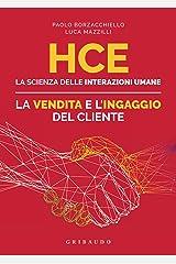 HCE. La scienza delle interazioni umane. La vendita e l'ingaggio del cliente Formato Kindle