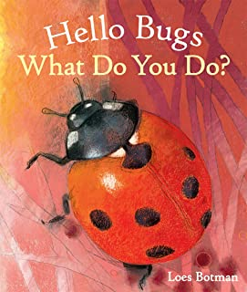 Hello Bugs, What Do You Do?
