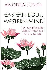 Eastern Body, Western Mind Kindle Edition