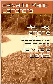Pedras, amor e poesia no caminho de Mike e Derica (1) (Portuguese Edition)