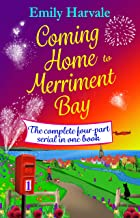 Coming Home to Merriment Bay: the complete four-part serial in one book. (English Edition)