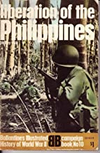 Liberation of the Philippines (Ballantines Illustrated History of World War II, Campaign Book #10)