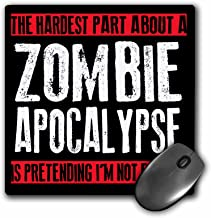 3dRose the Hardest Part About a Zombie Apocalypse Mouse Pad (mp_193279_1)