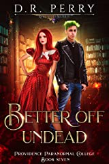 Better Off Undead (Providence Paranormal College Book 7) Kindle Edition