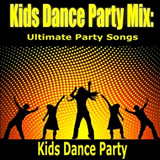 Kids Dance Party Mix: Ultimate Party Songs