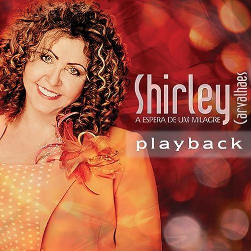cd a espera de um milagre shirley carvalhaes play back