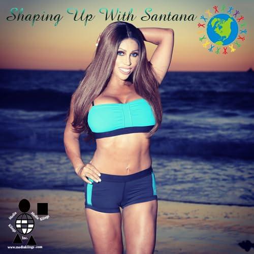 Shaping Up With Santana