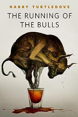 The Running of the Bulls: A Tor.Com Original