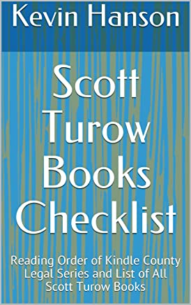 Scott Turow Books Checklist: Reading Order of Kindle County Legal Series and List of All Scott Turow Books (English Edition)