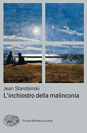 Linchiostro della malinconia (Piccola biblioteca Einaudi. Nuova serie Vol. 619)