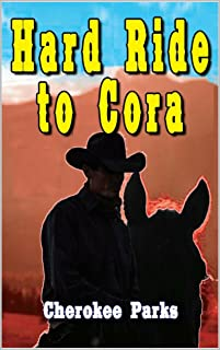 Hard Ride To Cora: A Western Adventure (The Wars of Wyoming Western Series Book 1)