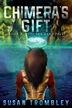 Chimera's Gift (Into the Dead Fall Book 4)